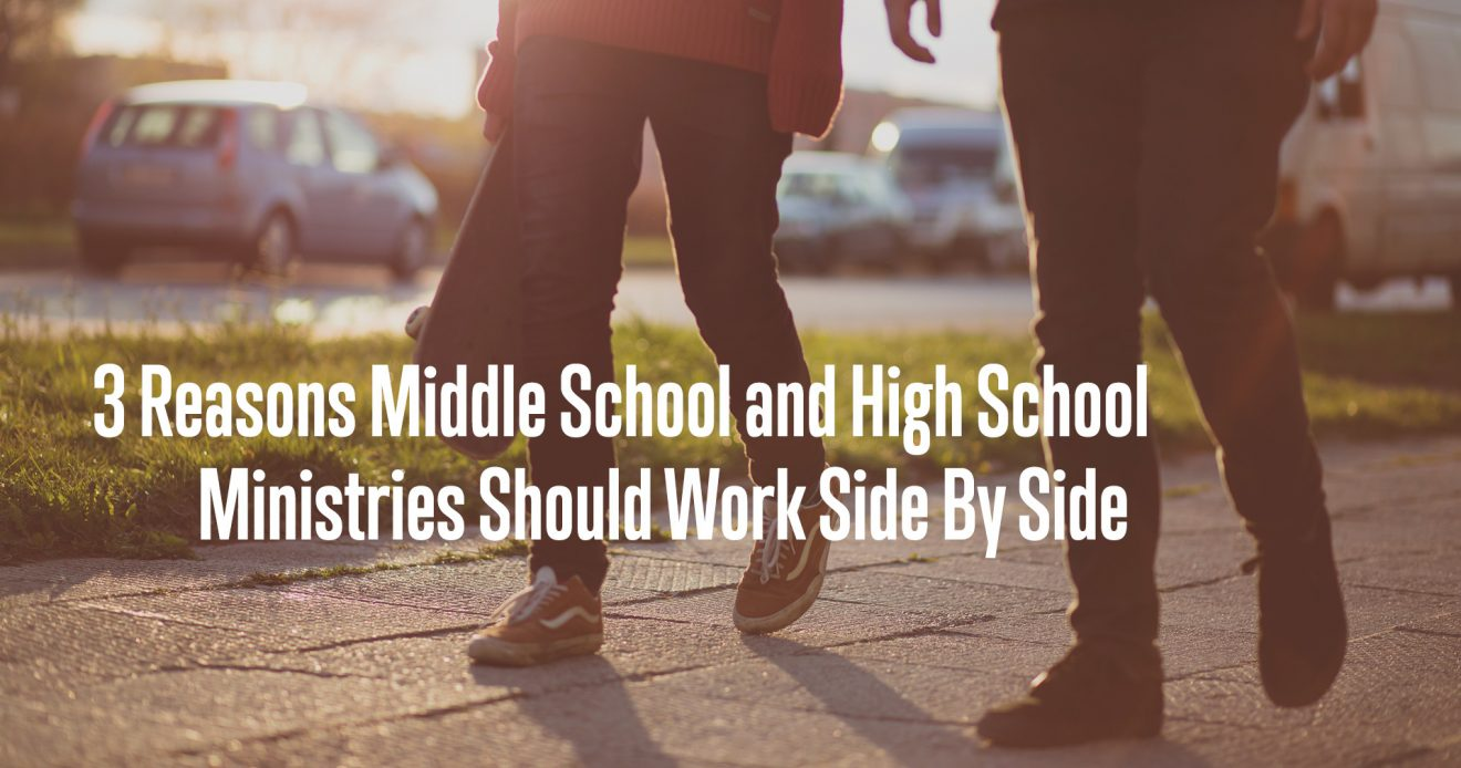 3 Reasons Middle School and High School Ministries Should Work Side By Side