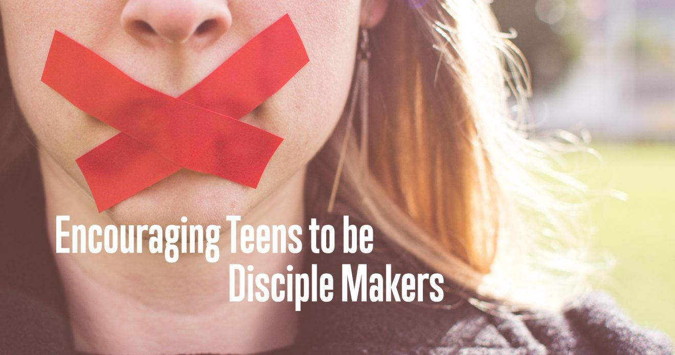 Encouraging Teens to be Disciple Makers