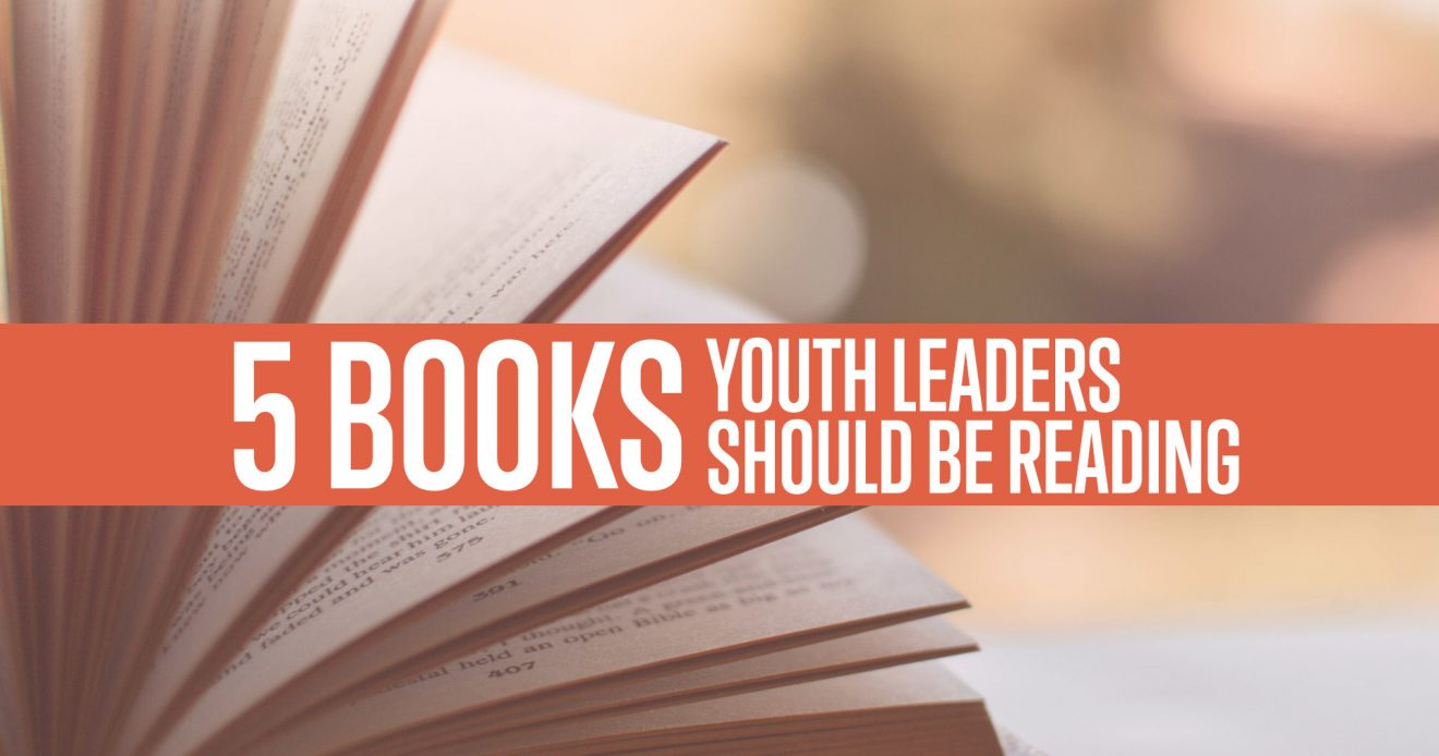 5 Books Youth Leaders Should Be Reading