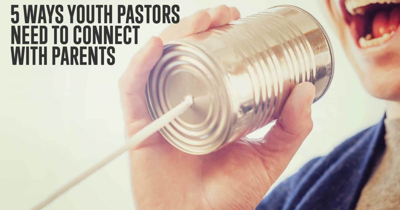 5 Ways Youth Pastors Need to Connect With Parents