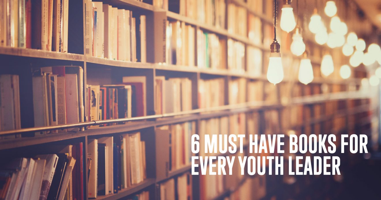 6 Must Have Books For Every Youth Leader
