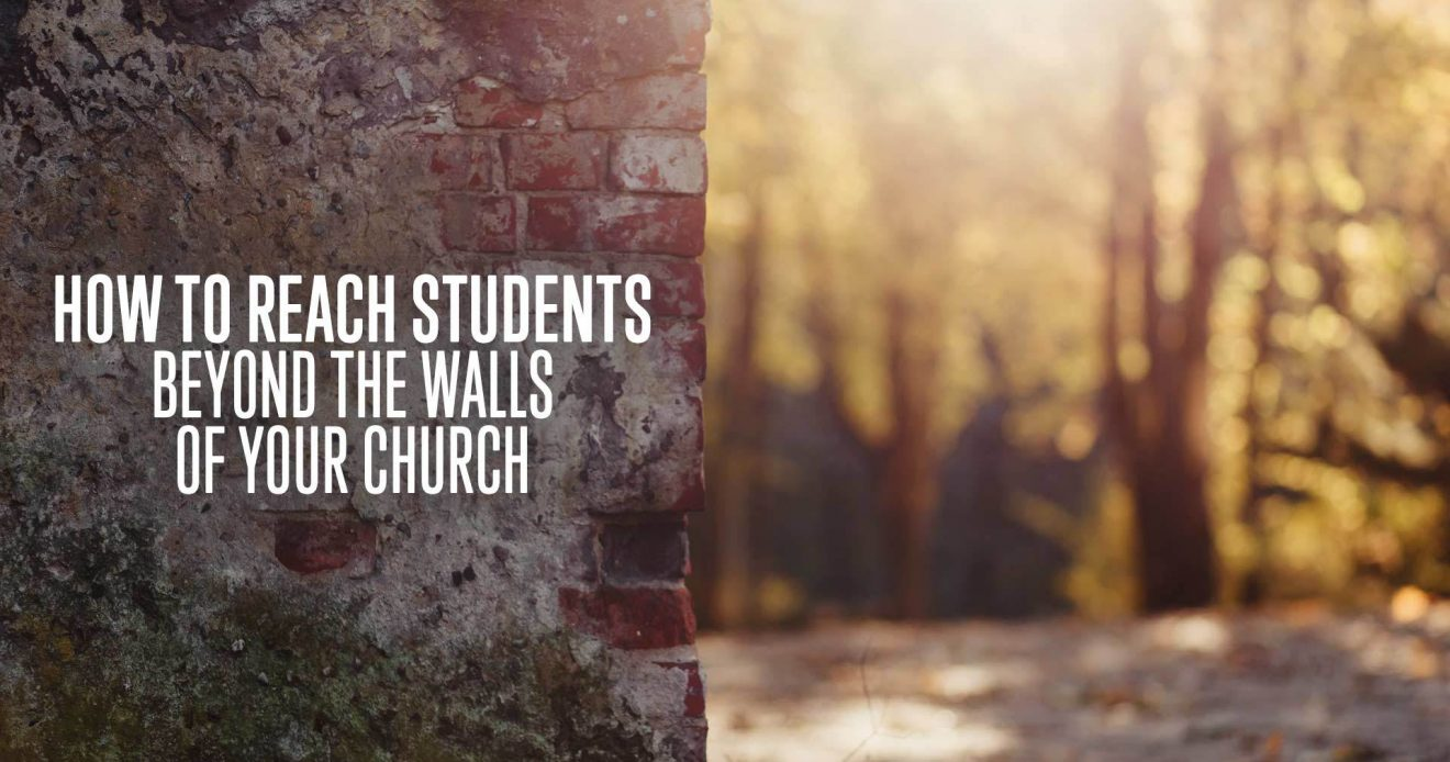 How to Reach Students Beyond the Walls of Your Church