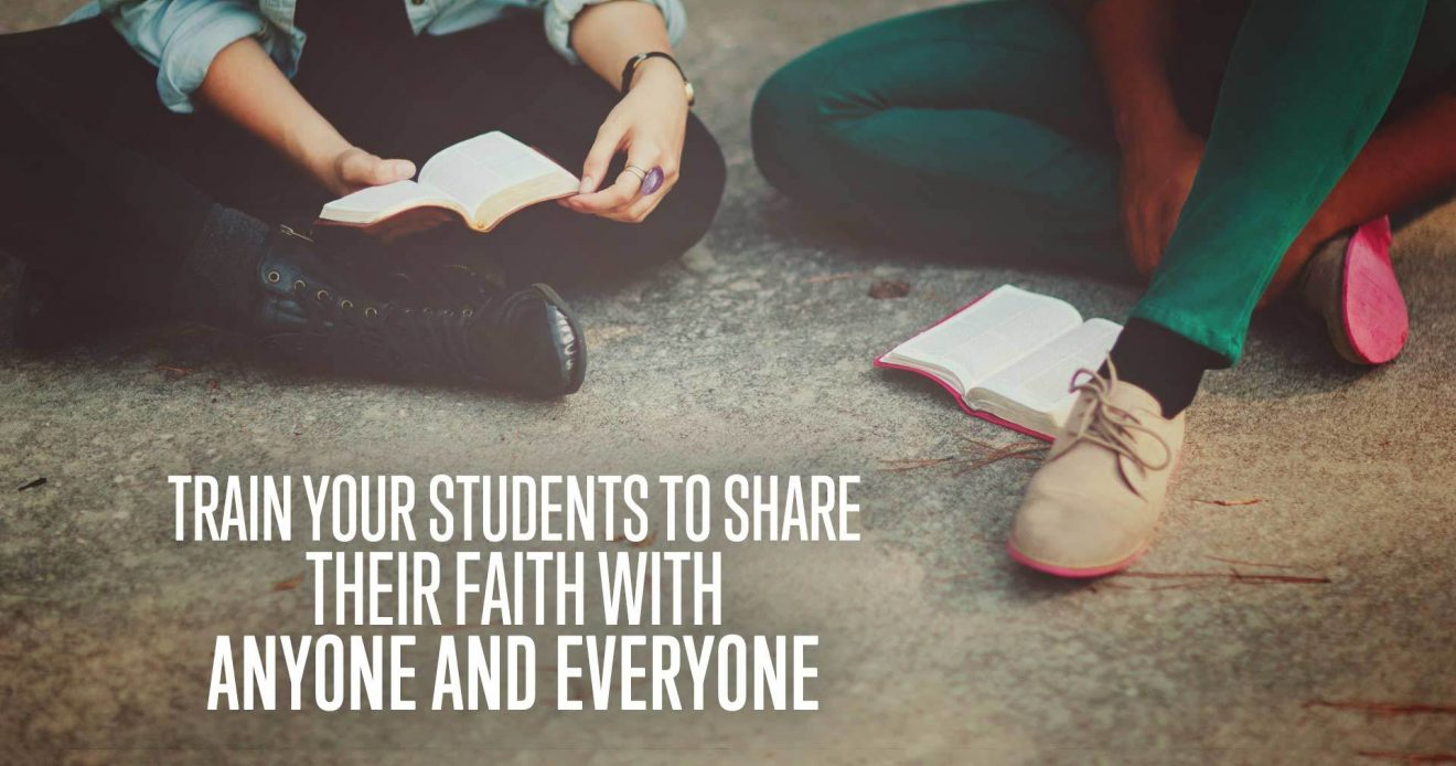 Train Your Students to Share Their Faith with Anyone and Everyone