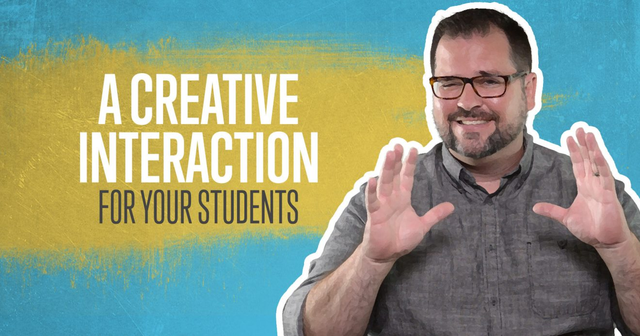 A Creative Interaction For Your Students