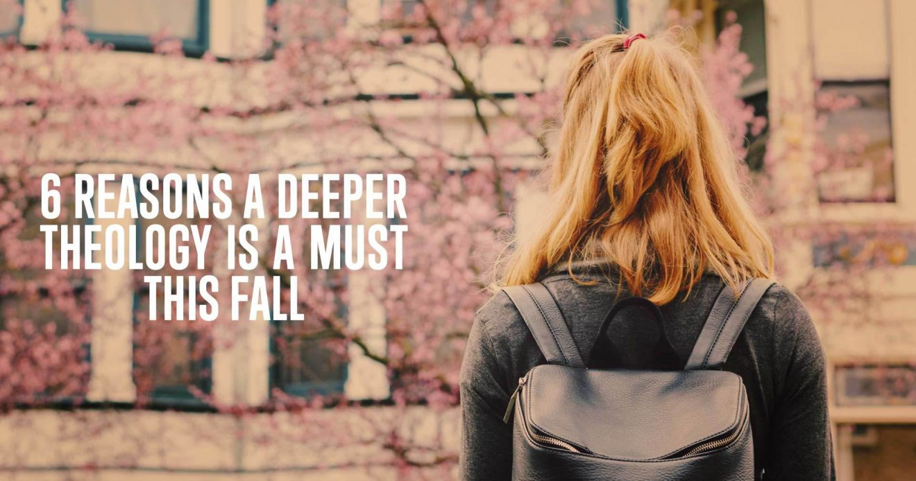 6 Reasons a Deeper Theology Is A Must