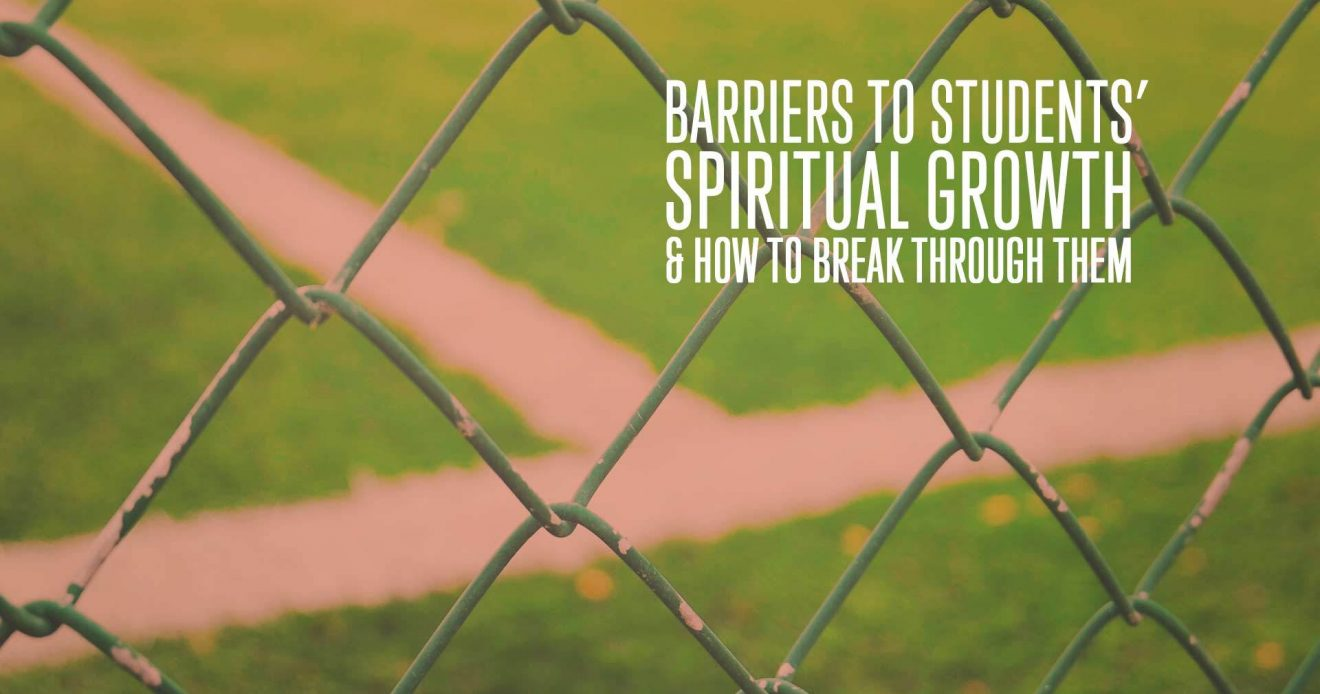 Barriers to Students' Spiritual Growth & How to Break Through Them
