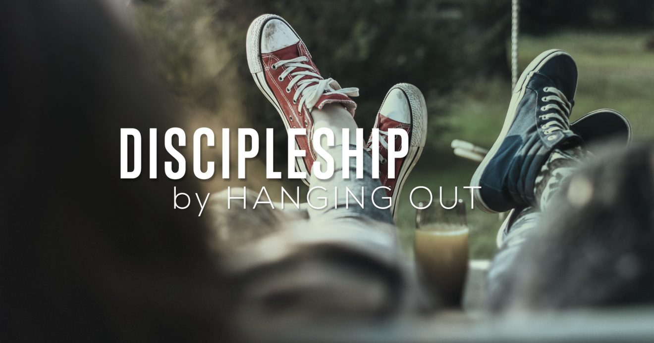 Discipleship by Hanging Out