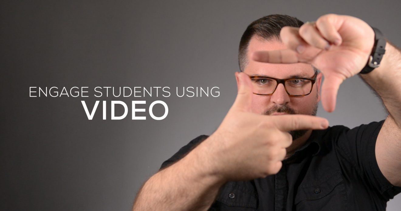 Engage Students Using Video