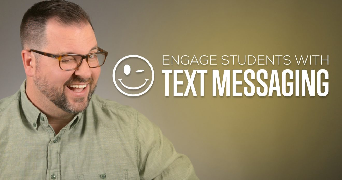Engage Students with Text Messaging