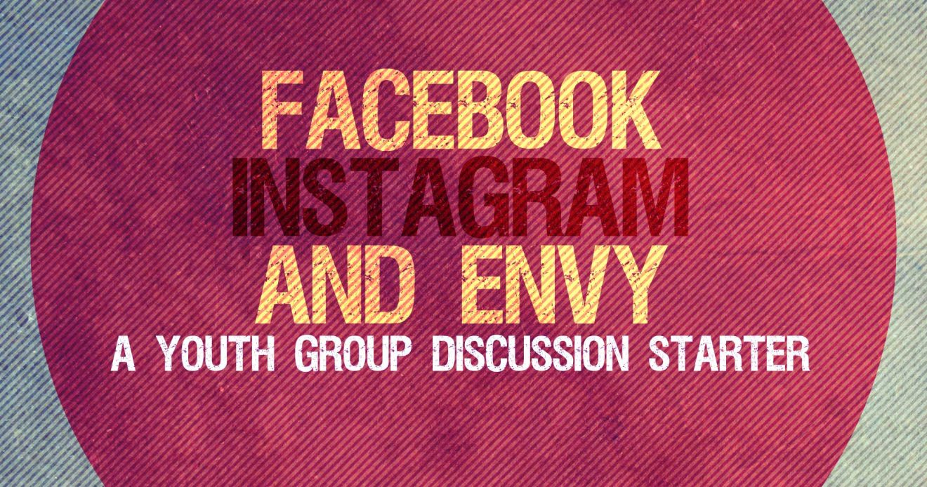 Discussion Starter: Facebook, Instagram and Envy