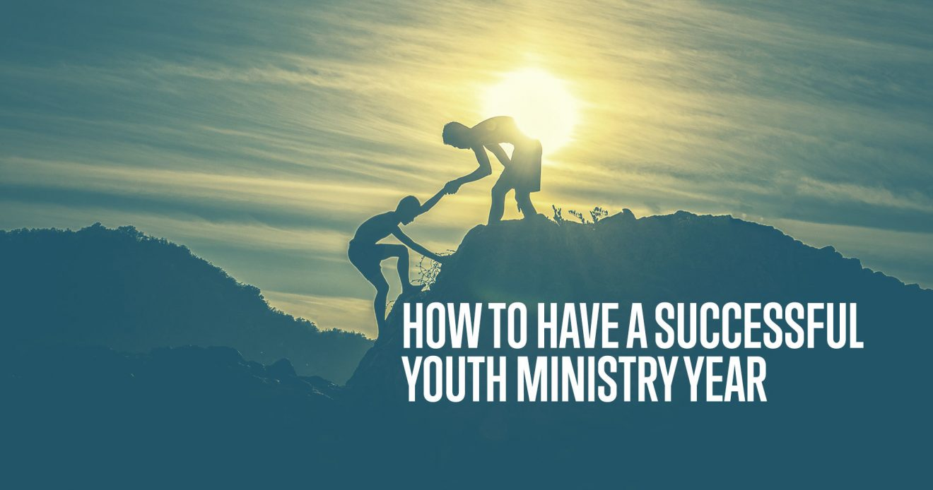 How To Have a Successful Youth Ministry Year