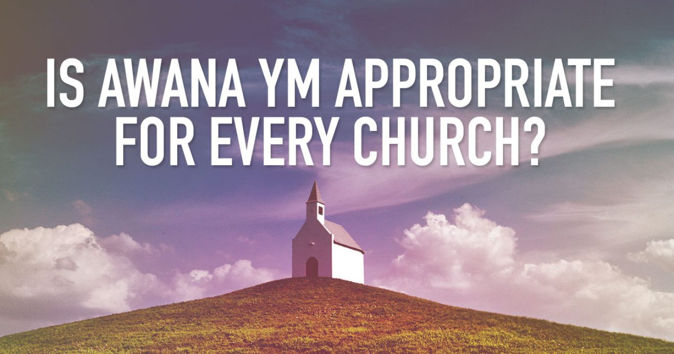 Is Awana YM Appropriate for Every Church? From the Hangout