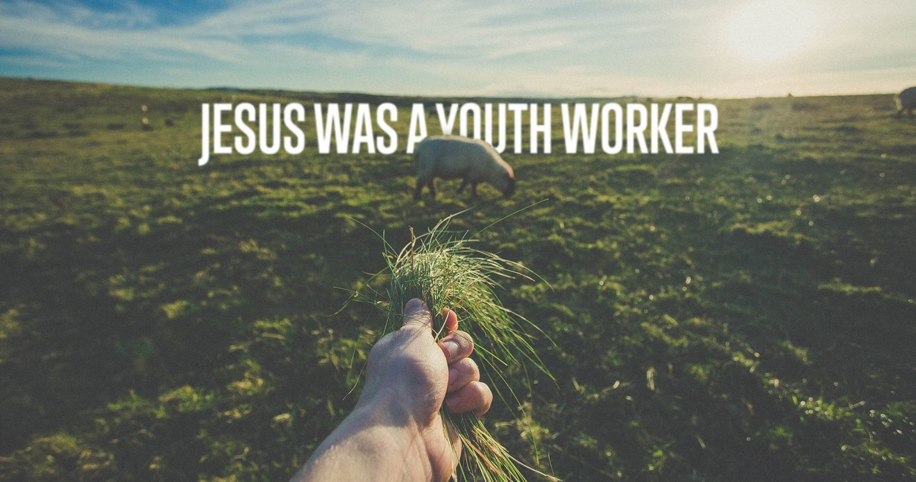 Jesus was a Youth Worker