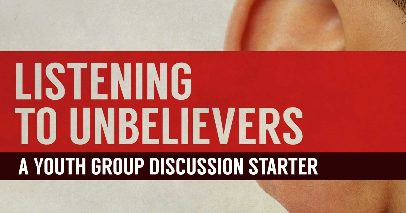 Discussion Starter: Listening to Unbelievers