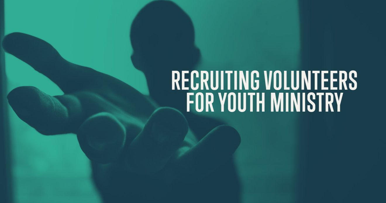 Recruiting Volunteers for Youth Ministry