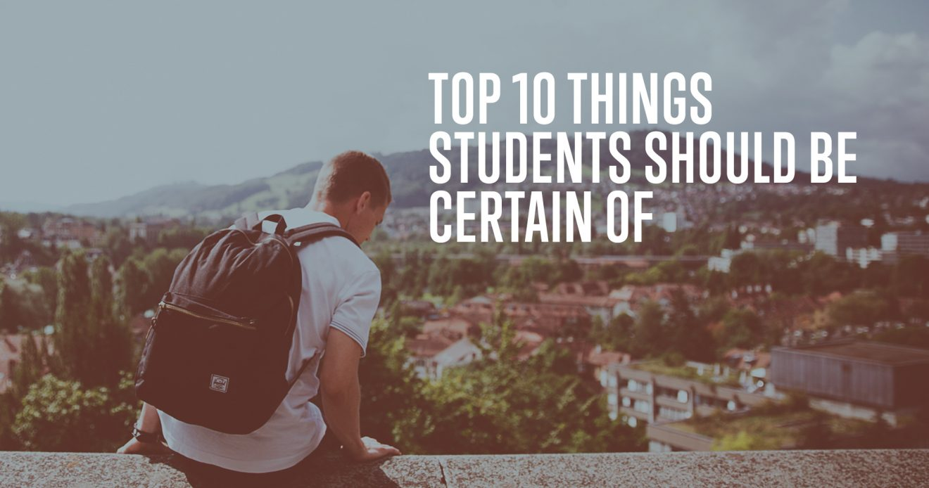 Top 10 Things Students Should Be Certain Of
