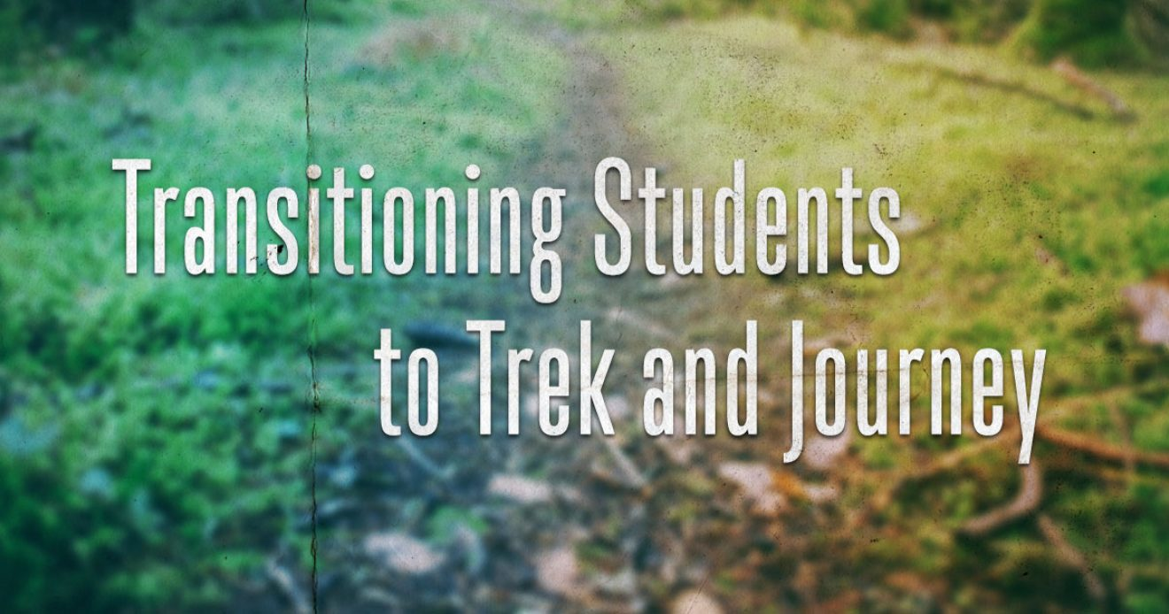 Transitioning Students to Trek and Journey